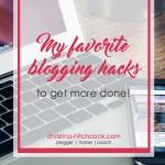 5 Blogging Hacks to Get More Done