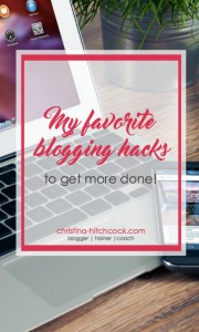 5 Blogging Hacks to Get More Done