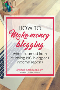 How to Make Money Blogging - what I learned from studying big blogger's income reports
